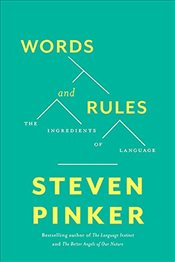 Words and Rules : The Ingredients of Language  - Pinker, Steven