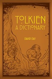 Tolkien: A Dictionary - Day, David