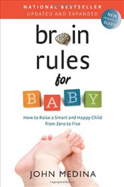 Brain Rules for Baby : Updated and Expanded - Medina, John