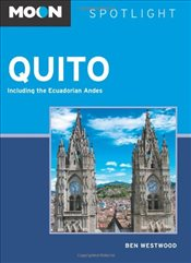 Moon Spotlight Quito: Including the Ecuadorian Andes - Westwood, Ben