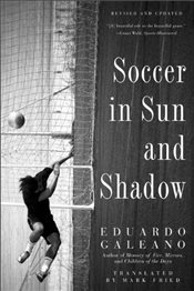 Soccer in Sun and Shadow - Galeano, Eduardo