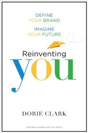 Reinventing You: Define Your Brand, Imagine Your Future - Clark, Dorie