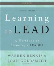 Learning to Lead : A Workbook on Becoming a Leader - Bennis, Warren G.
