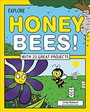 Explore Honey Bees!: With 25 Great Projects (Explore Your World) - Blobaum, Cindy