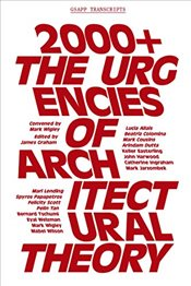 2000+ : The Urgenices of Architectural Theory - Graham, James