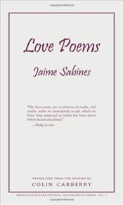 Love Poems (Biblioasis International Translation Series) - Sabines, Jaime