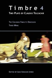 Timbre 4 : Two Plays - Tolcachir, Claudio