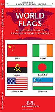 World Flags : A Folding Pocket Guide to Prominent World Symbols   - Kavanagh, James
