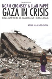 Gaza in Crisis: Reflections on Israels War Against the Palestinians - Pappe, Ilan