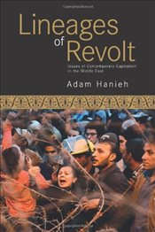 Lineages of Revolt : Issues of Contemporary Capitalism in the Middle East - Hanieh, Adam