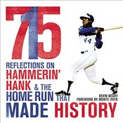 715 : Reflections on Hammerin Hank and the Home Run That Made History - Neary, Kevin