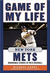 Game of My Life New York Mets : Memorable Stories of Mets Baseball - Garry, Michael