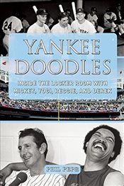 Yankee Doodles : Inside the Locker Room with Mickey, Yogi, Reggie, and Derek - Pepe, Phil