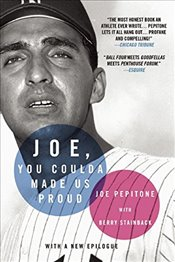 Joe, You Coulda Made Us Proud - Pepitone, Joe