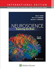 Neuroscience 4e : Exploring the Brain IE - Bear, Mark F.