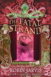 Fatal Strand (Tales from the Wyrd Museum, Book 3) - Jarvis, Robin