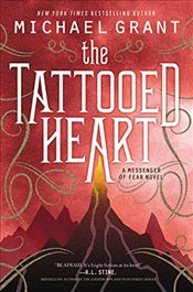 Tattooed Heart : A Messenger of Fear Novel - Grant, Michael