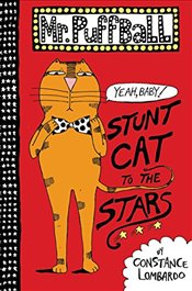 Mr. Puffball : Stunt Cat to the Stars - Lombardo, Constance