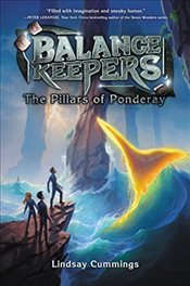 Balance Keepers, Book 2: The Pillars of Ponderay - Cummings, Lindsay