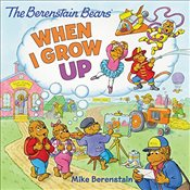Berenstain Bears : When I Grow Up - Berenstain, Mike