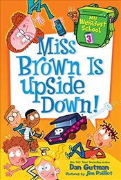 My Weirdest School #3: Miss Brown Is Upside Down! - Gutman, Dan