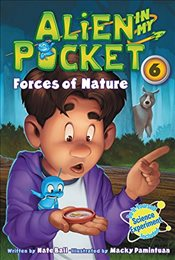 Alien in My Pocket #6: Forces of Nature - Ball, Nate