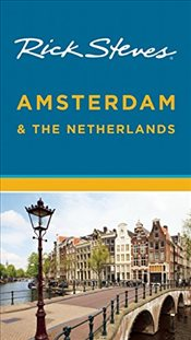 Amsterdam & the Netherlands : Rick Steves - Steves, Rick
