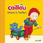 Caillou : Where Is Teddy?  -