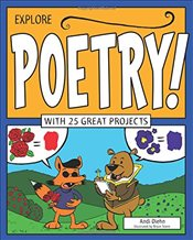 Explore Poetry!: With 25 Great Projects (Explore Your World) - Diehn, Andi