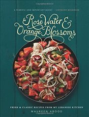 Rose Water and Orange Blossoms - Abood, Maureen