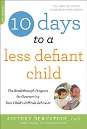 10 Days to a Less Defiant Child, second edition - Bernstein, Jeffrey
