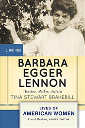 Barbara Egger Lennon: Teacher, Mother, Activist (Lives of American Women) - Brakebill, Tina Stewart