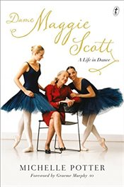 Dame Maggie Scott : A Life in Dance - Potter, Michelle