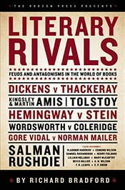 Literary Rivals : Feuds and Antagonisms in the World of Books - Bradford, Richard
