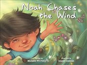 Noah Chases the Wind  - Worthington, Michelle