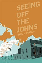 Seeing off the Johns - Perez, Rene S.
