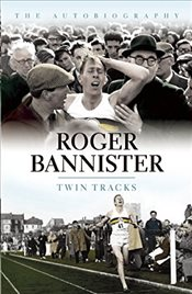 Twin Tracks : The Autobiography - Bannister, Roger