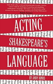 Acting Shakespeares Language - Hinds, Andy