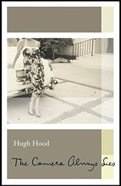 Camera Always Lies (Biblioasis Renditions Series) - Hood, Hugh