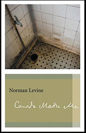 Canada Made Me (Biblioasis Renditions Series) - Levine, Norman