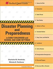 Disaster Planning and Preparedness in Early Childhood and School-Age Care Settings  - Hendricks, Charlotte M.