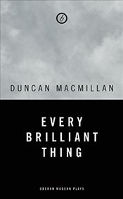 Every Brilliant Thing - Macmillan, Duncan