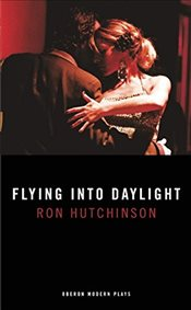 Flying into Daylight - Hutchinson, Ron