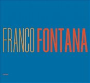 Franco Fontana : A Life of Photos - Goldberg, Vicki