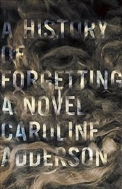 History of Forgetting - Adderson, Caroline