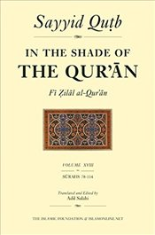 In the Shade of the Quran: Vol. 18 - Qutb, Sayyid