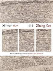 Mirror : Poems by Zhang Zao  - Zao, Zhang