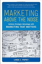 Marketing Above the Noise - Popky, Linda J
