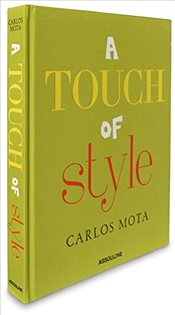 Touch of Style by Carlos Mota - Mota, Carlos