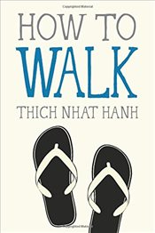 How to Walk (Mindful Essentials) - Hanh, Thich Nhat